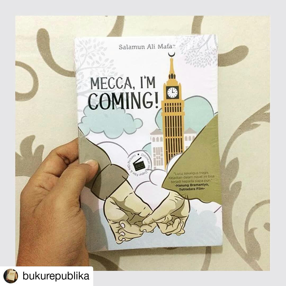 Resensi Novel Mecca I'm Coming (Gelar Haji dan Persaingan Cinta)